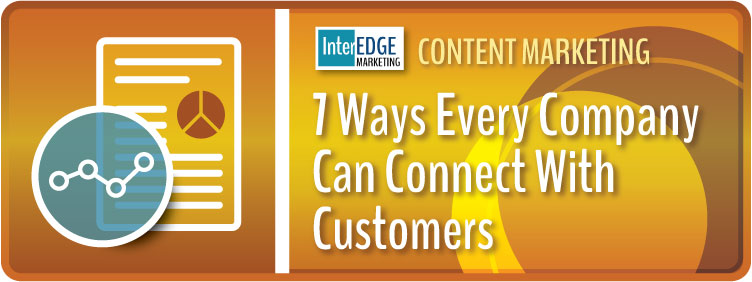 7-ways-every-company-can-connect-with-customers