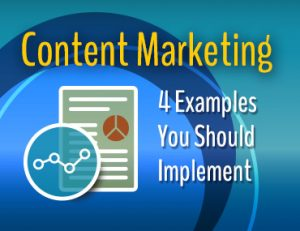 4-content-marketing-examples-you-should-implement