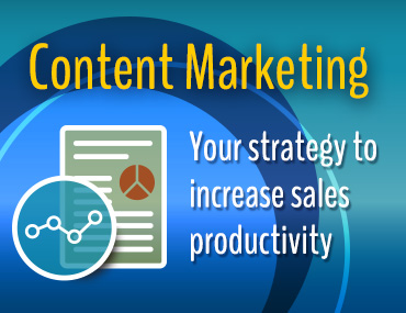 Content Marketing Strategy Increases Sales Productivity